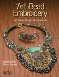 The Art of Bead Embroidery: Techniques, Designs & Inspirations (Paperback)