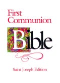 First Communion Bible: St Joseph Edition White Flexible (Paperback)