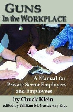 Guns in the Workplace: A Manual for Private Sector Employers And Employees (Paperback)