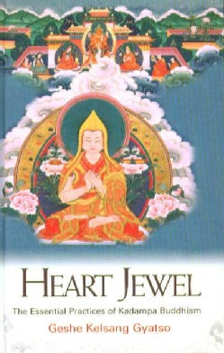 Heart Jewel: The Essential Practices of Kadampa Buddhism (Hardcover)