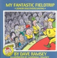 My Fantastic Fieldtrip: Junior Discovers Saving (Hardcover)