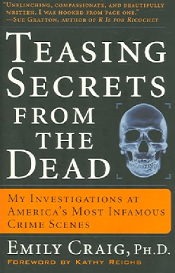 Teasing Secrets From The Dead: My Investigations At America's Most Infamous Crime Scenes (Paperback)