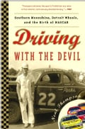 Driving With the Devil: Southern Moonshine, Detroit Wheels, and the Birth of Nascar (Paperback)