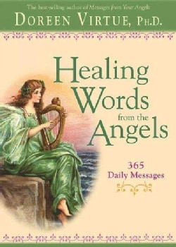 Healing Words from the Angels: 365 Daily Messages (Paperback)