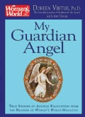 My Guardian Angel: True Stories of Angelic Encounters from Woman's World Magazine (Paperback)