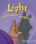 Light: Shadows, Mirrors, and Rainbows (Paperback)