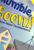 Rumble, Boom!: A Book About Thunderstorms (Paperback)