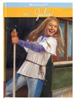 Meet Julie: An American Girl (Paperback)