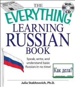 The Everything Learning Russian: Speak, Write, and Understand Russian in No Time