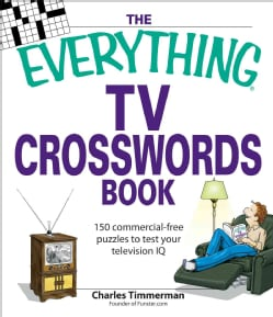 The Everything TV Crosswords Book: 150 Commercial-Free Puzzles to Test Your Television IQ (Paperback)