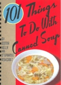 101 Things to Do With Canned Soup (Spiral bound)