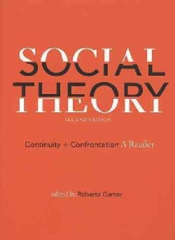 Social Theory: Continuity and Confrontation: A Reader (Paperback)