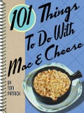 101 Things to Do With Mac & Cheese (Spiral bound)