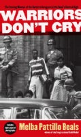 Warriors Don't Cry: The Searing Memoir of the Battle to Integrate Little Rock's Central High (Paperback)