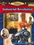Industrial Revolution, Grades 5 and Up (Paperback)