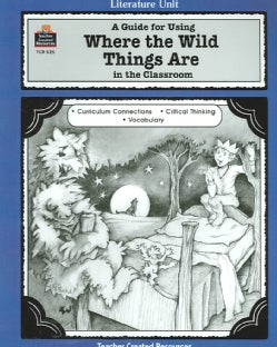 A Guide For Using Where the Wild Things Are in the Classroom (Paperback)