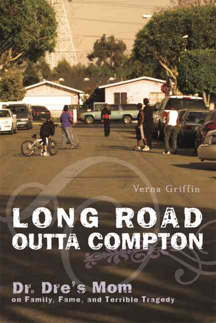Long Road Outta Compton: Dr. Dre's Mom on Family, Fame, and Terrible Tragedy (Hardcover)