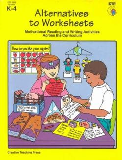 Alternatives to Worksheets: Grades K-4 (Paperback)