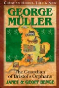 George Mueller: The Guardian of Bristol's Orphans (Paperback)