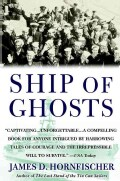 Ship of Ghosts: The Story of the USS Houston, FDR's Legendary Lost Cruiser, and the Epic Saga of Her Survivors (Paperback)