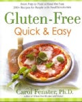 Gluten-Free Quick & Easy: From Prep to Plate Without the Fuss : 200+ Recipes for People With Food Sensitivities (Paperback)