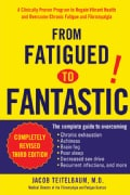 From Fatigued to Fantastic!: A Clinically Proven Program to Regain Vibrant Health and Overcome Chronic Fatigue an... (Paperback)