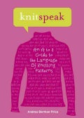 Knitspeak: An a to Z Guide to the Language of Knitting Patterns (Hardcover)