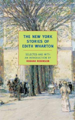 The New York Stories of Edith Wharton (Paperback)