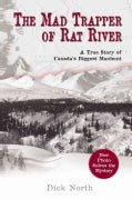 The Mad Trapper Of Rat River: A True Story Of Canada's Biggest Manhunt (Paperback)