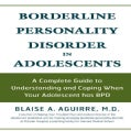 Borderline Personality Disorder in Adolescents: A Complete Guide to Understanding and Coping When Your Adolescent... (Paperback)