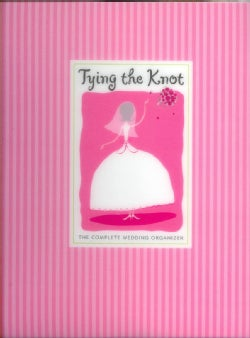 Tying the Knot: The Complete Wedding Organizer (Address book)