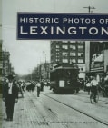 Historic Photos of Lexington (Hardcover)