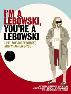 I'm a Lebowski, You're a Lebowski: Life, the Big Lebowski, and What Have You (Paperback)