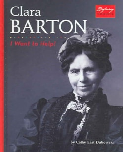 Clara Barton: I Want To Help! (Hardcover)