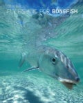 Fly Fishing for Bonefish: A Comprehensive Guide to the Fish -- and to the Tackle, Flies, Skills, and Techniques N... (Hardcover)