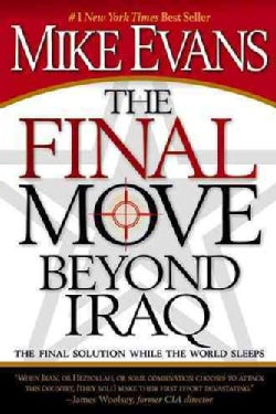 The Final Move Beyond Iraq: The Final Solution While the World Sleeps (Paperback)