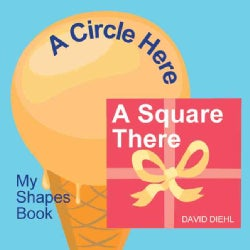 A Circle Here, a Square There: My Shapes Book (Board book)