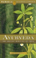 Ayurveda: A Holistic Approach to Health (Hardcover)