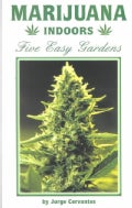 Marijuana Indoors: Five Easy Gardens (Spiral bound)
