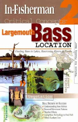 Largemouth Bass Location: Finding Bass in Lakes, Reservoirs, Rivers & Ponds (Paperback)
