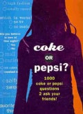 Coke or Pepsi?: 1000 Coke or Pepsi Questions 2 Ask Your Friends! (Paperback)