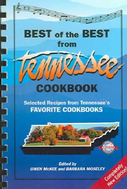 The Best of the Best from Tennessee Cookbook: Selected Recipes From Tennessee's Favorite Cookbooks (Spiral bound)