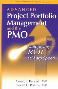 Advanced Project Portfolio Management and the Pmo: Multiplying Roi at Warp Speed (Hardcover)