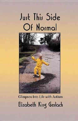 Just This Side of Normal: Glimpses into Life With Autism (Hardcover)