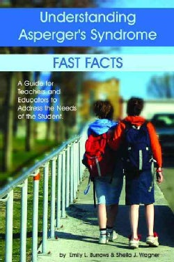 Understanding Asperger's Syndrome: Fast Facts: a Guide for Teachers And Educators to Address the Needs of the Stu... (Paperback)
