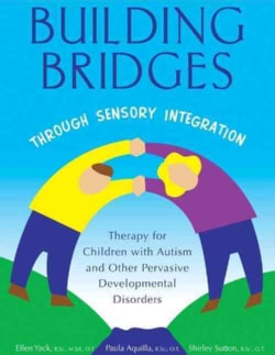 Building Bridges Through Sensory Integration (Hardcover)