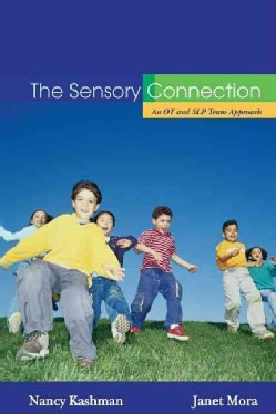 The Sensory Connection: Sensory And Communication Strategies That WORK! (Paperback)