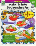 Make & Take Sequencing Fun: Grades PK-2: Reproducible Sequencing Cards to Develop Oral Language, Listening, and P... (Paperback)