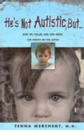 He's Not Autistic But...: How We Pulled Our Son from the Mouth of the Abyss (Paperback)