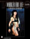 Marked for Life: A Gallery of Tattoo Art (Paperback)